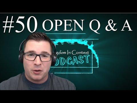 #50 - Open Q & A - Kingdomcast