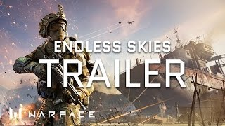 Video Warface - Trailer - Operation Endless Skies MP3, 3GP, MP4, WEBM, AVI, FLV Juli 2018