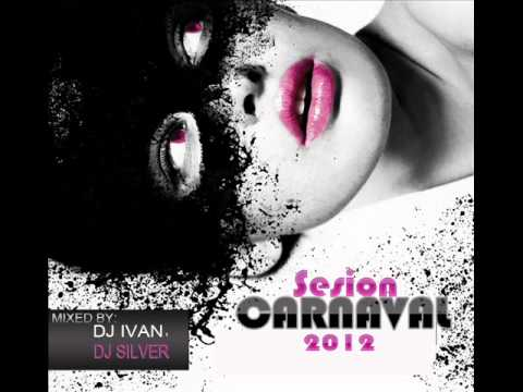 02.Session Carnaval 2012 (Dj ivan & Dj silver)