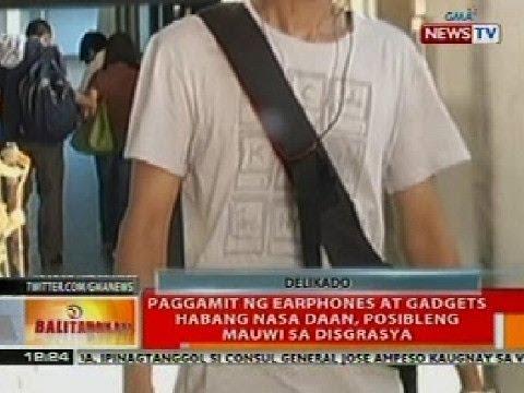 BT: Paggamit ng earphones at gadgets habang nasa daan, posibleng mauwi sa disgrasya