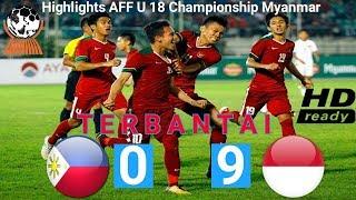 Video FULL HIGHLIGHT Indonesia 9 vs Filipina 0 - AFF U18 Championship 2017 MP3, 3GP, MP4, WEBM, AVI, FLV Maret 2018