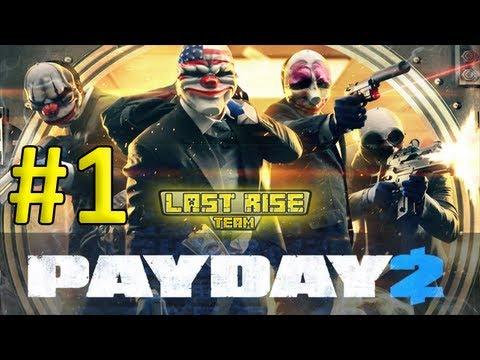 PayDay 2 #1 - Кража сервера [LastRise]