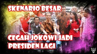 Video Skenario Besar Mencegah Jokowi Jadi Presiden Lagi! MP3, 3GP, MP4, WEBM, AVI, FLV Januari 2019