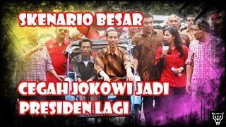 Video Skenario Besar Mencegah Jokowi Jadi Presiden Lagi! MP3, 3GP, MP4, WEBM, AVI, FLV November 2018