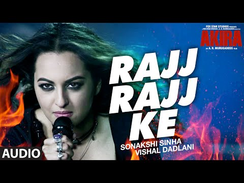 RAJJ RAJJ KE Full Song Audio | Akira | Sonakshi Si
