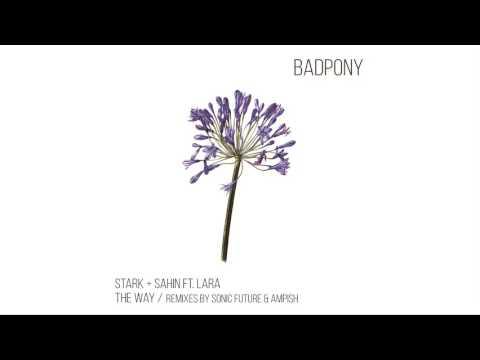 Stark + Sahin - The Way (Sonic Future Remix) - [Flora]