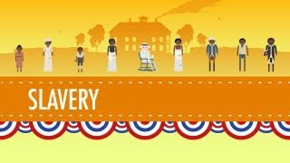 Slavery - Crash Course US History #13