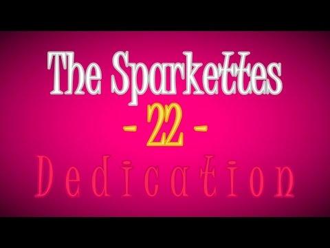 | ·❥ The Sparkettes ♥· | - 22 - « D e d i c a t i o n » (видео)