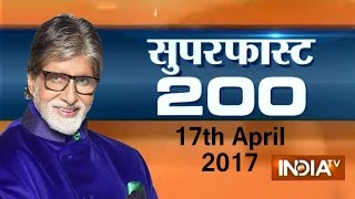 Superfast 200 | 17th April, 2017, 07:30 PM ( Part 3 ) - India TV
