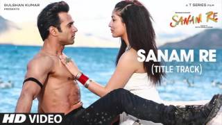Sanam Re  Title Song  Full Song    Arijit Singh   Sanam Re  2016    With Lyrics