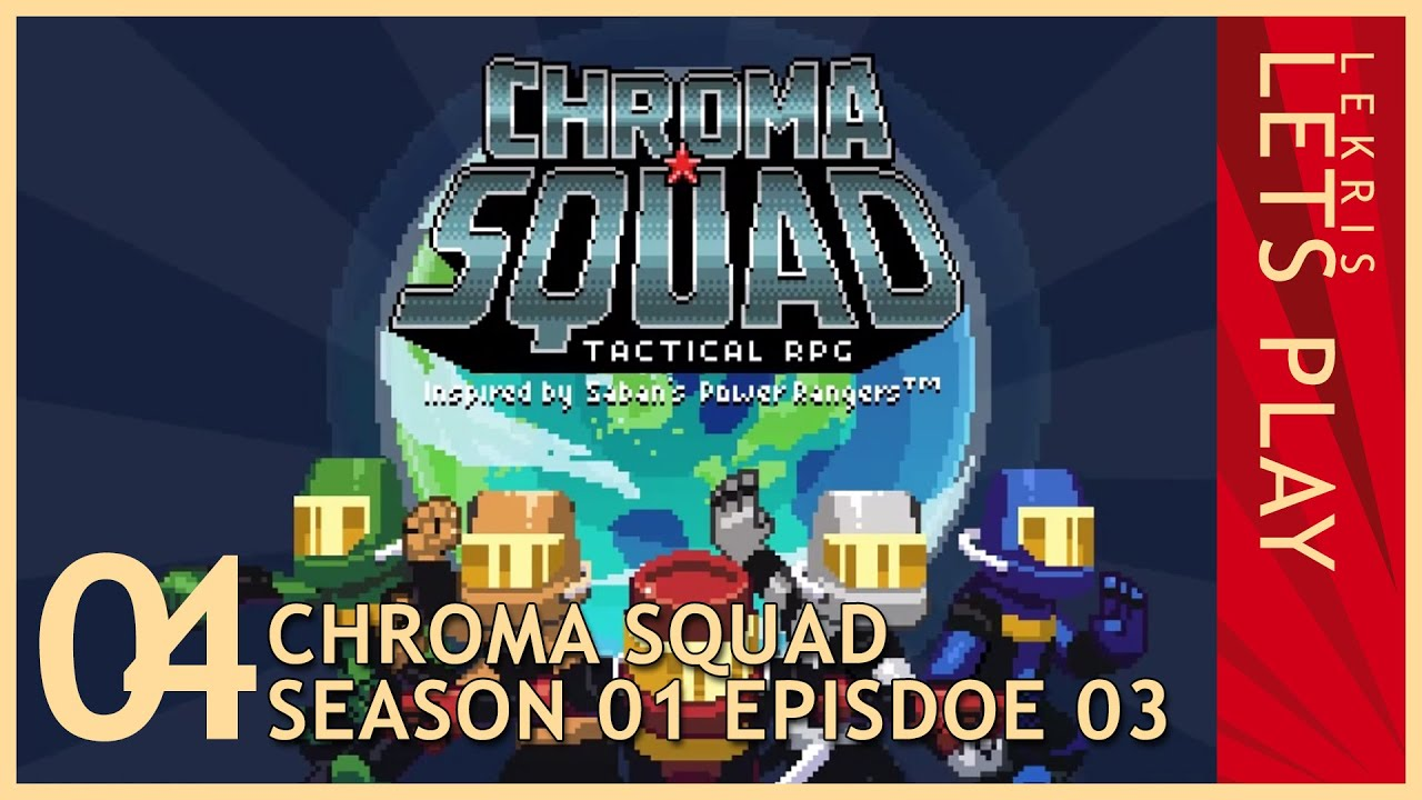 Chroma Squad #04 - Season 01 Episode 03 - Barrel & Roll