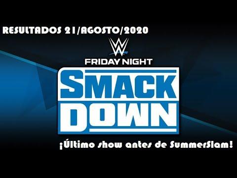 Resultados de Friday Night SmackDown 21/Agosto/2020 (¡Último show antes de SummerSlam!)