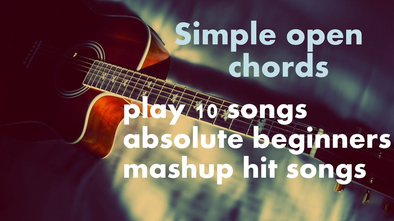 Simple Open Chords and Play 10 hit songs – Guitar Acoustic bollywood mashup absolute beginners