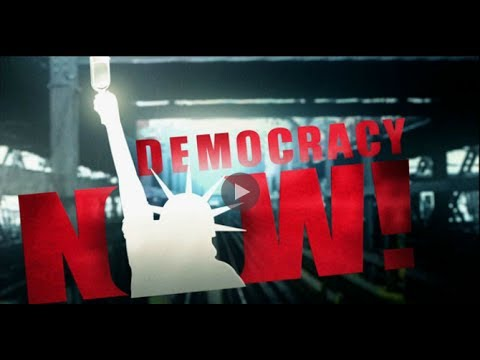 Now - Visit http://www.democracynow.org to watch the entire independent, global news hour. This is a summary of news headlines from the United States and around th...