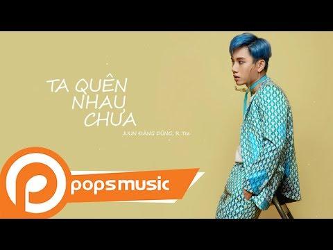 Ta Quên Nhau Chưa  (Official Music Audio) | JUUN Đăng Dũng ft RTee - Thời lượng: 4 phút, 9 giây.