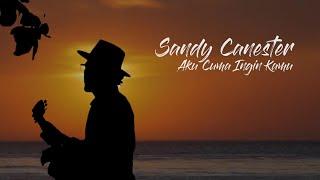 Download lagu Sandy Canester Aku Cuma Ingin Kamu Mp3