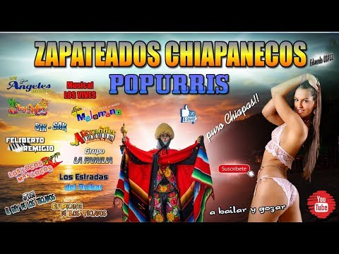 POPURRIS - ZAPATEADOS CHIAPANECOS