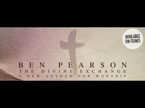 The Divine Exchange - Ben Pearson (Lyric Video)