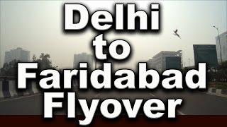 Faridabad India  City new picture : Driving through Delhi Faridabad flyover | Driving through India |