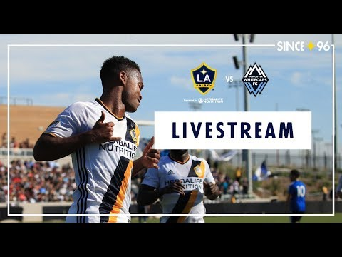 Video: LA Galaxy vs. Vancouver Whitecaps FC | LIVESTREAM
