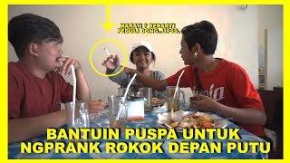 Video SURUH PUSPA PRANK NGEROKOK DEPAN PUTU BAHAGIANA SAMPAI MARAH !! MP3, 3GP, MP4, WEBM, AVI, FLV September 2019