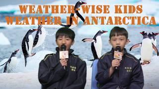 Weather-wise Kids episode 10 Weather in Antarctica