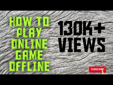 How To Play Online Games Offline