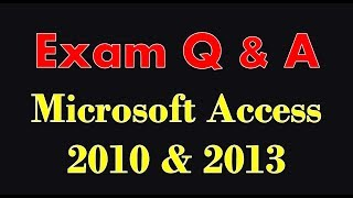 Microsoft Access 2010/2013 exam prep