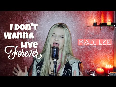 """Taylor Swift  """"I Don't Wanna Live Forever"""" Cover by Madi Lee"""