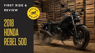1. 2018 HONDA CMX500 REBEL (REBEL 500) // FIRST RIDE & REVIEW