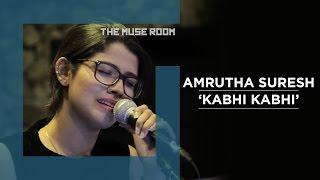 Video Kabhi Kabhi - Amrutha Suresh & Ralfin - The Muse Room MP3, 3GP, MP4, WEBM, AVI, FLV Juli 2018