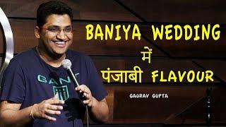 Baniya Wedding Mein Punjabi Flavour | Stand Up Comedy by Gaurav Gupta