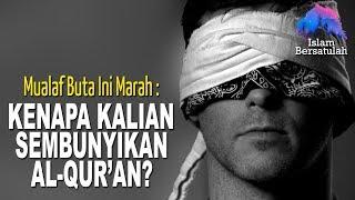 Video Mualaf Buta Ini Marah 💥 Kenapa Kalian Sembunyikan Al-Qur'an Dari Kami? 💥 Kisah Mualaf Inspiratif MP3, 3GP, MP4, WEBM, AVI, FLV September 2018