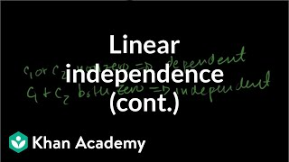 More on linear independence | Vectors and spaces | Linear Algebra | Khan Academy