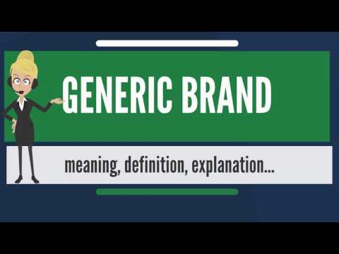 What is GENERIC BRAND? What does GENERIC BRAND mean? GENERIC BRAND meaning & explanation