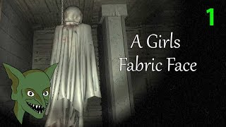 Fantastic, there not creepy at all. Welcome, welcome, come, sit, enjoy.Link to game: http://store.steampowered.com/app/603810/A_Girls_Fabric_Face/Intro/outro art by: https://twitter.com/Reagan_YeGirl