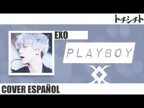 EXO  PLAYBOY [[Spanish Cover]]
