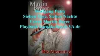 Wolfgang Petry - Sieben Tage Sieben Nächte (Cover Version Martin Bayer)