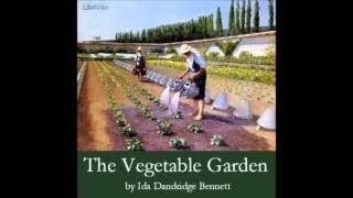 THE VEGETABLE GARDEN Full AudioBook Ida Bennett