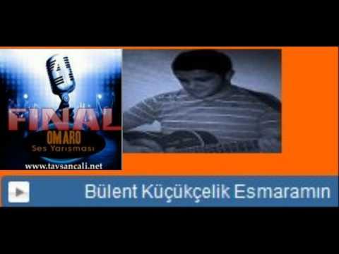 Bülent Kucukcelik-  Esmaramin