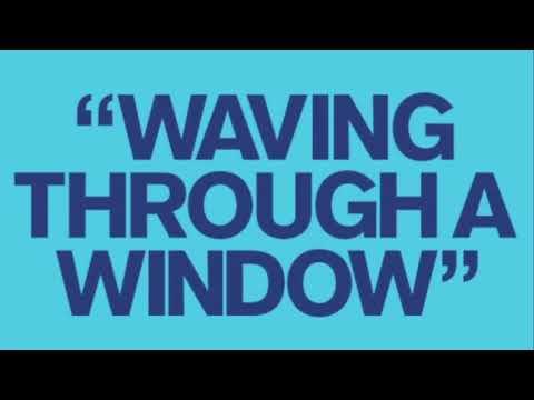 Waving Through A Window Mashup