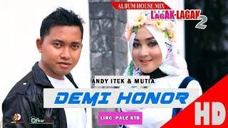 Video ANDY ITEK Feat MUTIA - DEMI HONOR - Album House Mix Sep Lagak-Lagak 2 HD Video Quality 2017 MP3, 3GP, MP4, WEBM, AVI, FLV April 2019