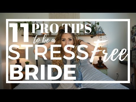 11 Pro Tips To Be A STRESS FREE Bride