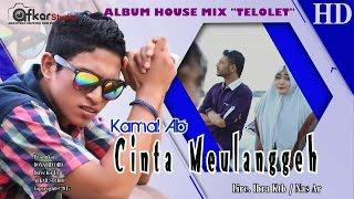 Video KAMAL AB - CINTA MEULANGGEH ( Album House Mix Telolet ) HD Video Quality 2017 MP3, 3GP, MP4, WEBM, AVI, FLV Oktober 2018