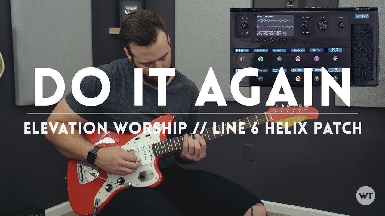 Do It Again (Elevation Worship) – Line 6 Helix patch & electric guitar cover
