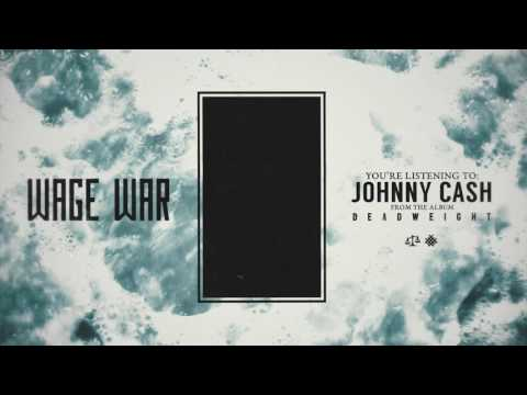 Wage War  - Johnny Cash