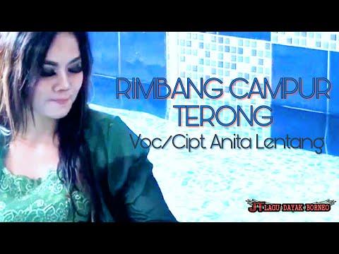 LAGU DAYAK TERBARU ~RIMBANG CAMPUR TERONG ~ ANITA LENTANG ( OFFICIAL MUSIC VIDEO )