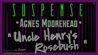 "Video ♥ AGNES MOOREHEAD Digs up ""Uncle Henry's Rose Bush"" • SUSPENSE Classic Episode • [remastered] MP3, 3GP, MP4, WEBM, AVI, FLV Juli 2018"