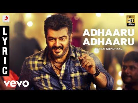 Yennai Arindhaal - Adhaaru Adhaaru Song