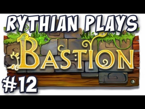 Rythian Plays Bastion #12 - A Dream of a Song